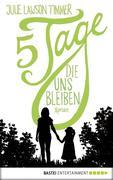 Fünf Tage, die uns bleiben