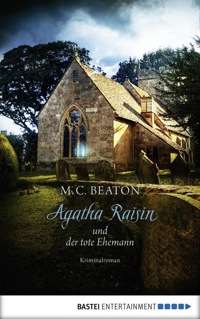 Agatha Raisin und der tote Ehemann als eBook