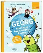 Georg und seine fabelhaften Reisen. 15 Abenteuergeschichten