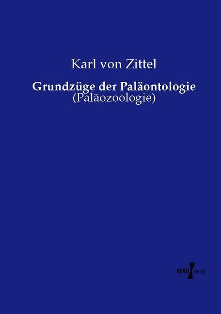 Grundzüge der Paläontologie als Buch von Karl v...