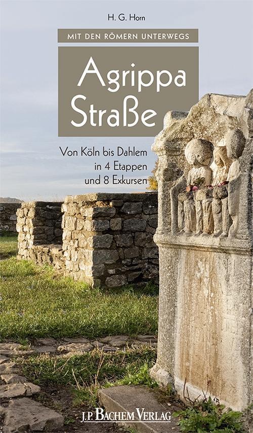 Mit den Römern unterwegs: Agrippastraße als eBook pdf