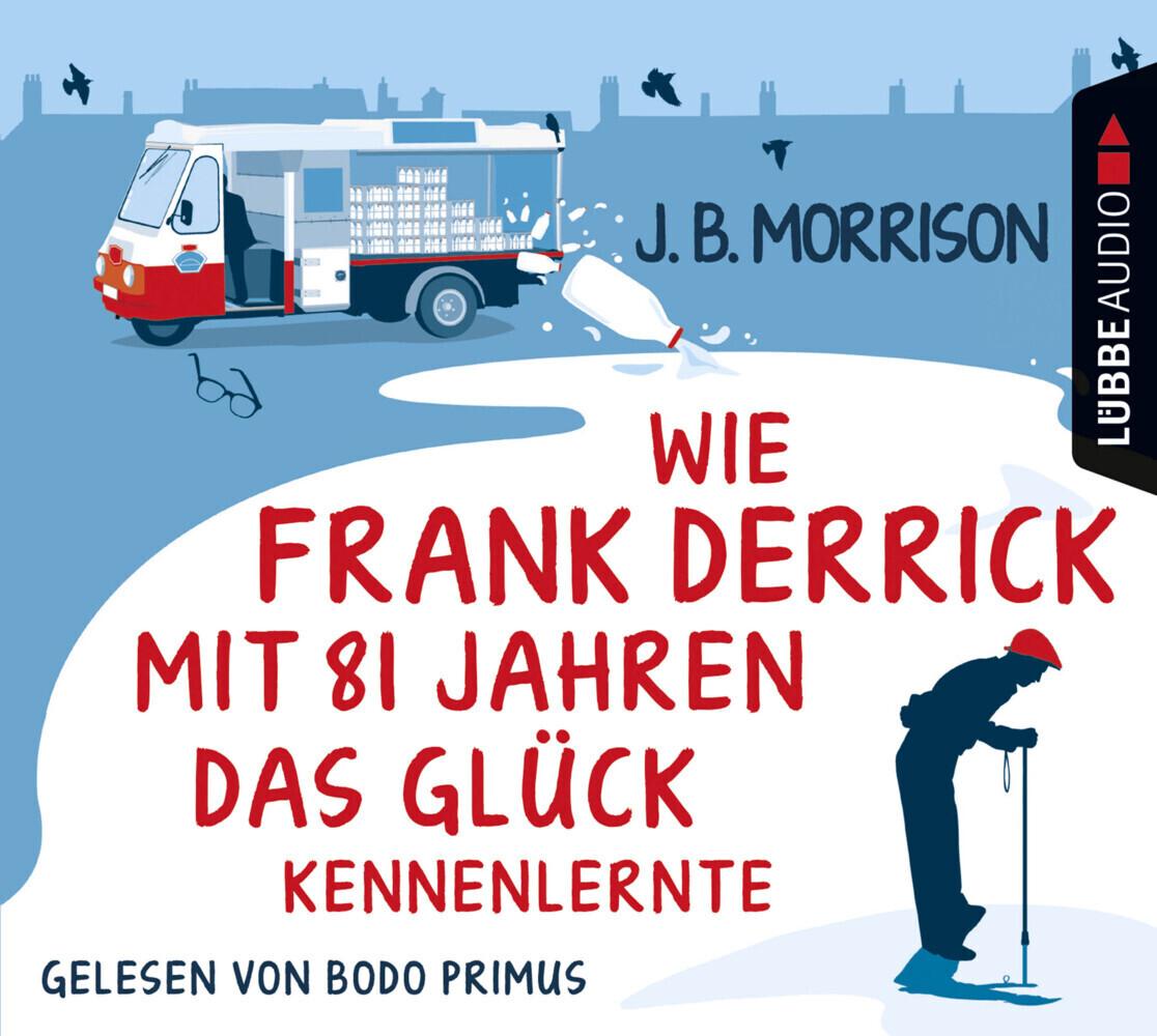 Wie Frank Derrick mit 81 Jahren das Glück kennenlernte, 4 Audio-CDs als Hörbuch CD