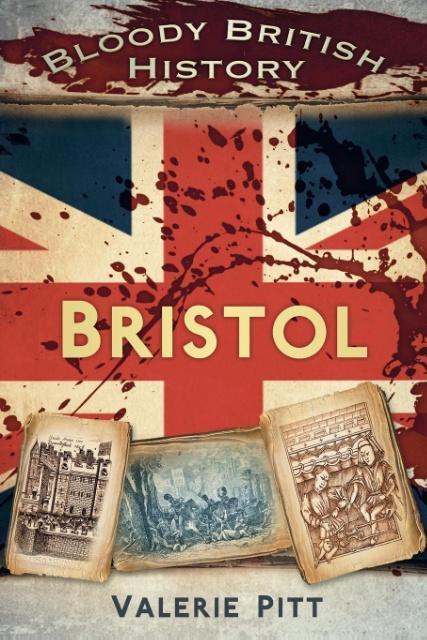 Bloody British History: Bristol als Taschenbuch