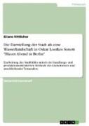 """Die Darstellung der Stadt als eine Wasserlandschaft in Oskar Loerkes Sonett """"Blauer Abend in Berlin"""""""