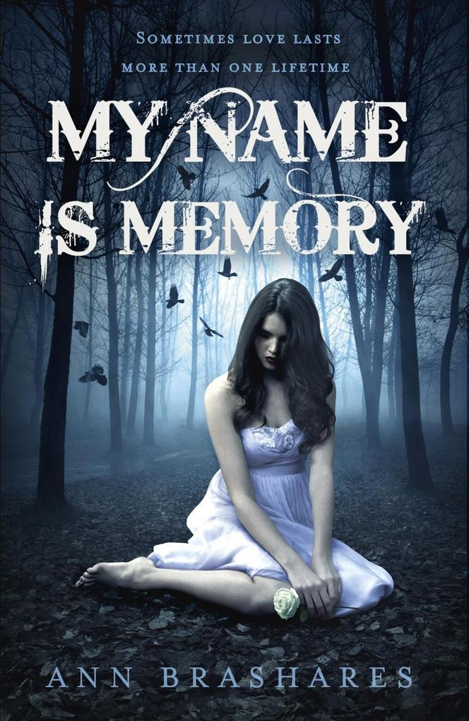 My Name Is Memory als eBook epub
