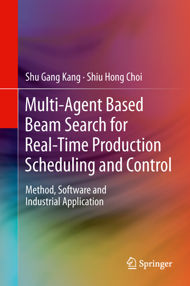 Multi-Agent Based Beam Search for Real-Time Production Scheduling and Control als Buch (gebunden)