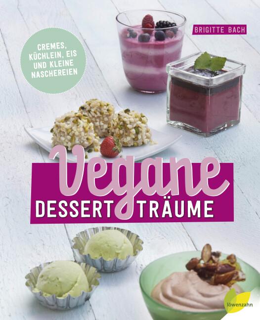 Vegane Dessertträume als Buch