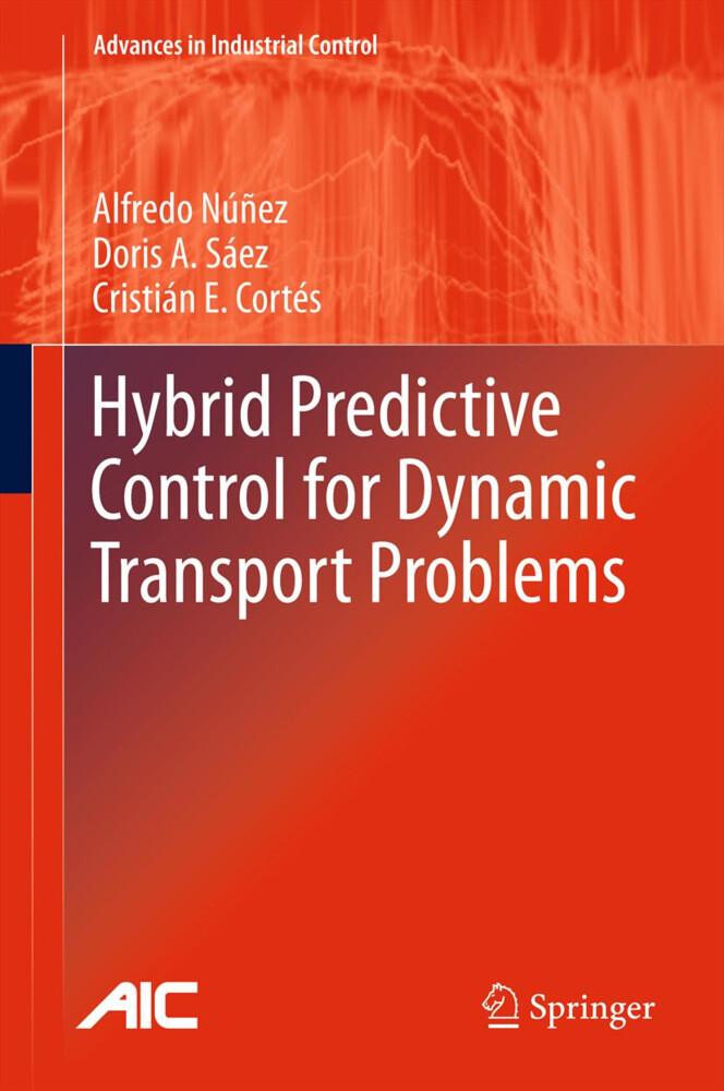 Hybrid Predictive Control for Dynamic Transport Problems als Buch (gebunden)