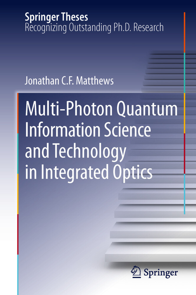 Multi-Photon Quantum Information Science and Technology in Integrated Optics als Buch (gebunden)