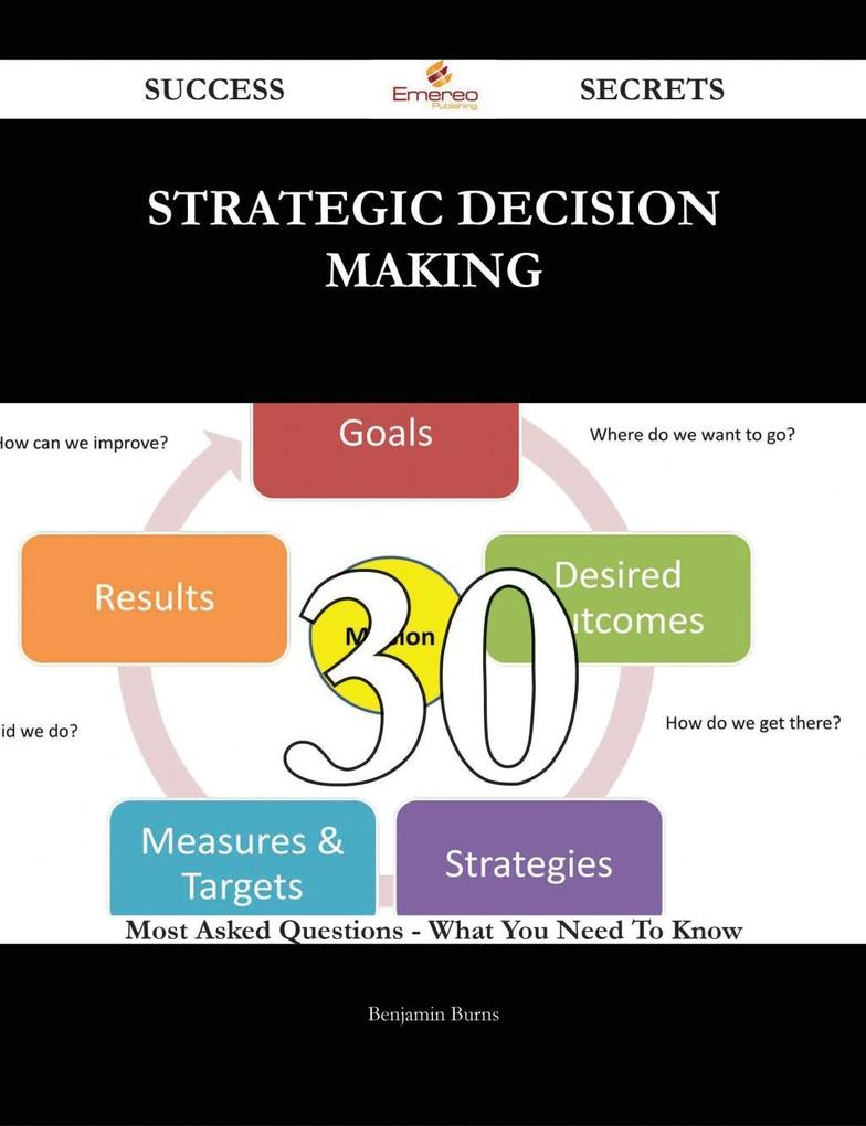 Strategic Decision Making 30 Success Secrets - ...