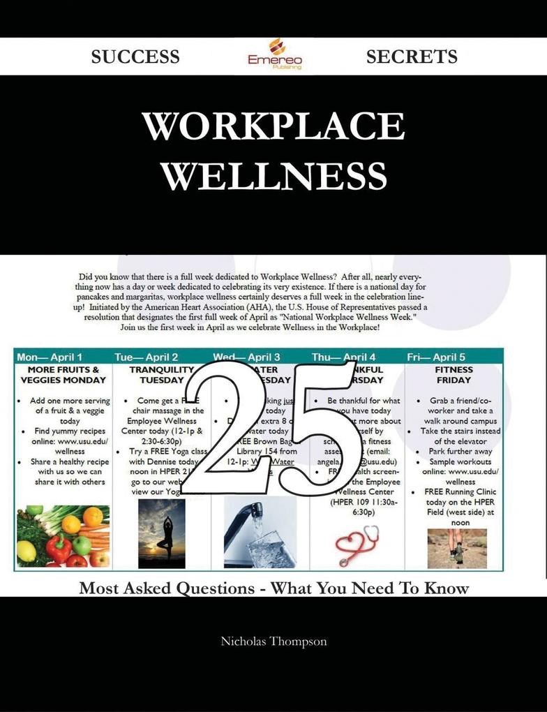 Workplace wellness 25 Success Secrets - 25 Most...