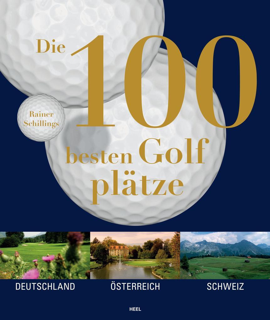 Die 100 besten Golfplätze als eBook epub