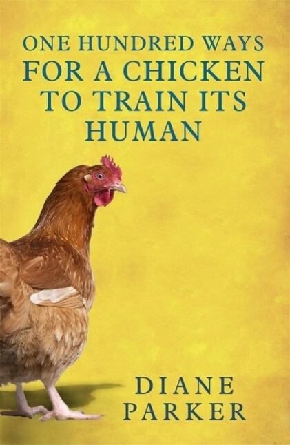 100 Ways for a Chicken to Train its Human als e...