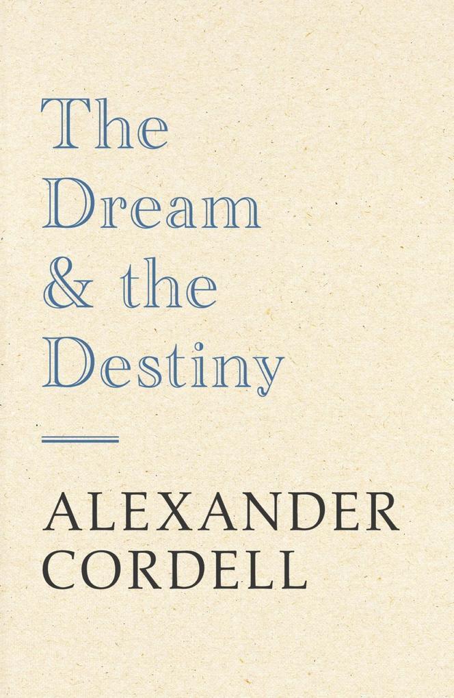 The Dream And The Destiny als eBook epub