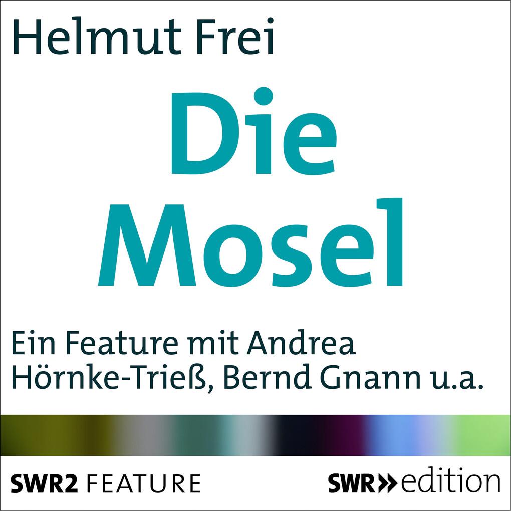 Die Mosel als Hörbuch Download von Helmut Frei