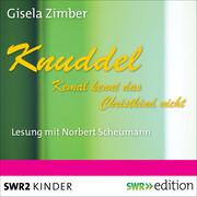Knuddel - Kemal kennt das Christkind nicht