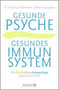 Gesunde Psyche, gesundes Immunsystem