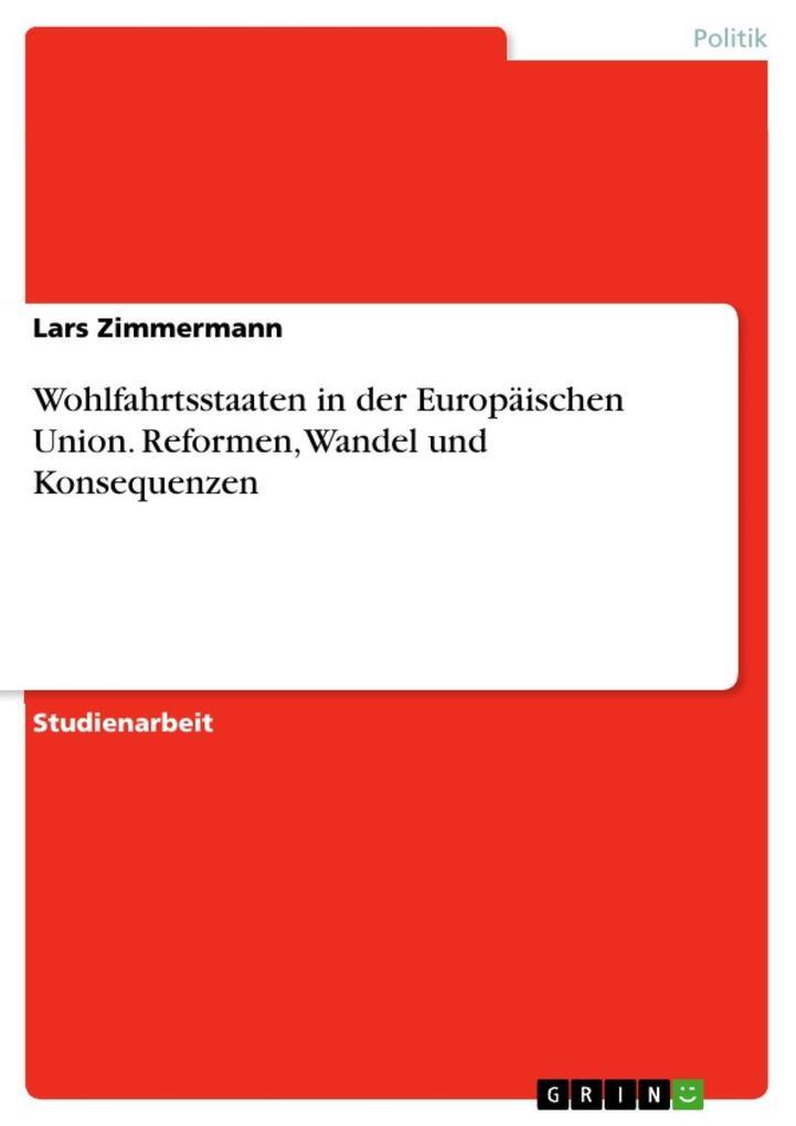 Wohlfahrtsstaaten in der Europäischen Union. Reformen, Wandel und Konsequenzen als eBook epub