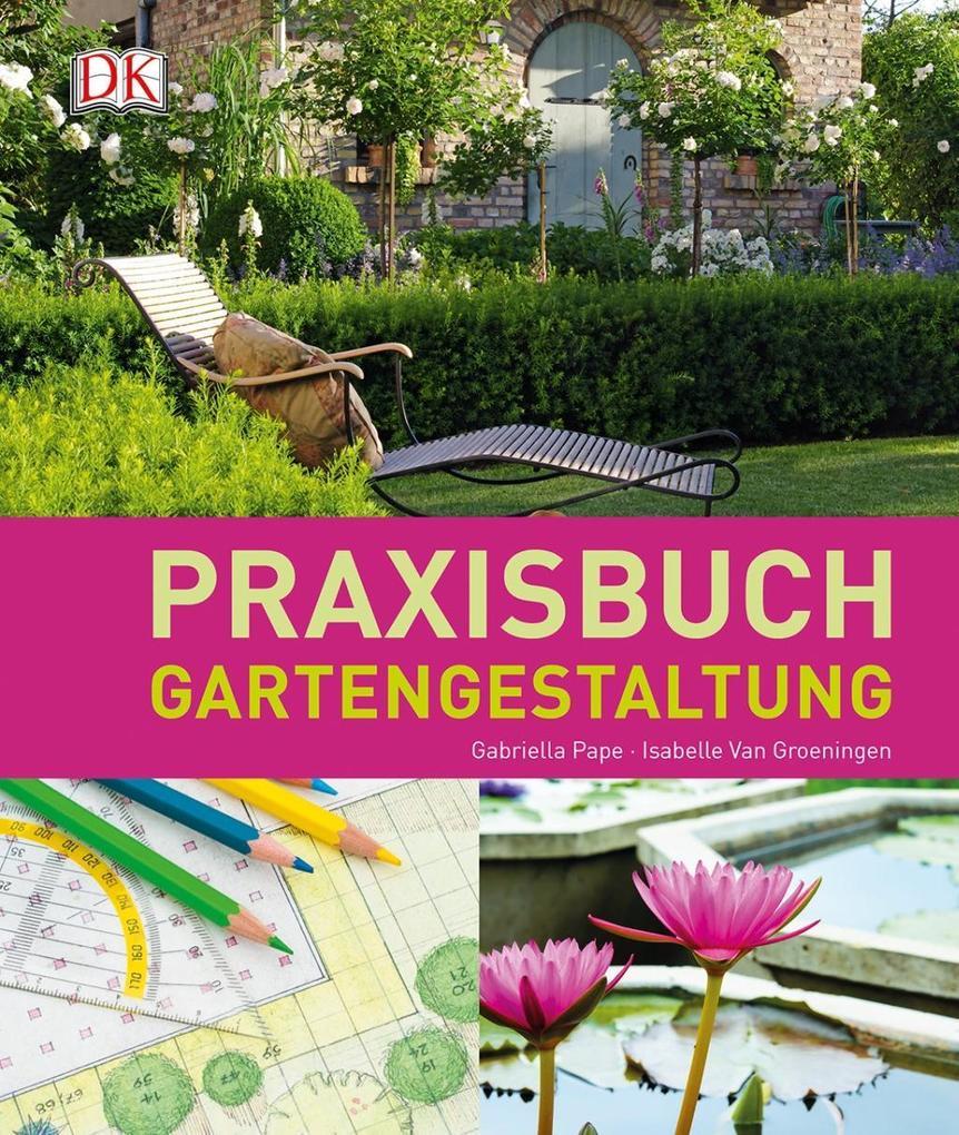 praxisbuch gartengestaltung buch gabriella pape. Black Bedroom Furniture Sets. Home Design Ideas