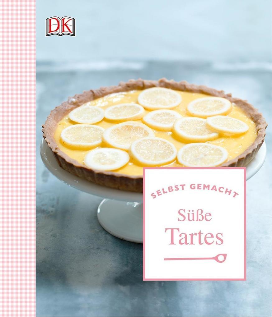 Süße Tartes als Buch (gebunden)