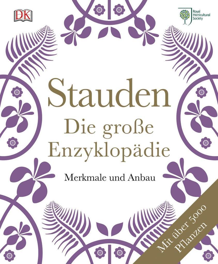 Stauden - Die große Enzyklopädie als Buch von G...