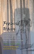 Freund Hain - Die einzig wahre Geschichte seiner Freundschaft mit dem Dichter Matthias Claudius. Erzählt von ihm selbst.