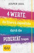 Vier Werte, die Eltern & Jugendliche durch die Pubertät tragen