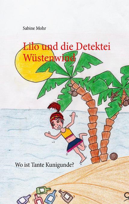 Lilo und die Detektei Wüstenwind als Buch von S...