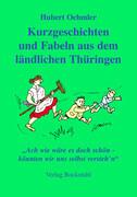 Kurzgeschichten und Fabeln aus dem ländlichen Thüringen