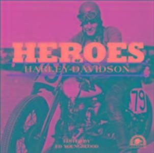 The Heroes of Harley-Davidson als Buch