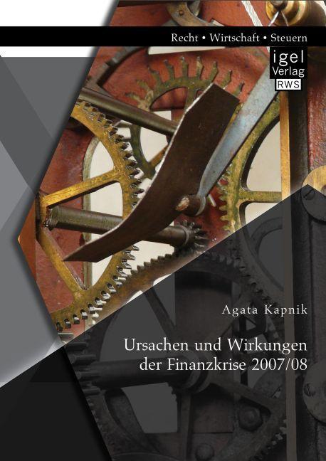 Ursachen und Wirkungen der Finanzkrise 2007/08 ...
