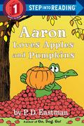 Aaron Loves Apples And Pumpkins Step Into Reading Lvl 1
