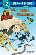 Wild Predators (Wild Kratts) Step Into Reading Lvl 2