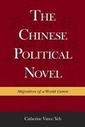 The Chinese Political Novel: Migration of a World Genre