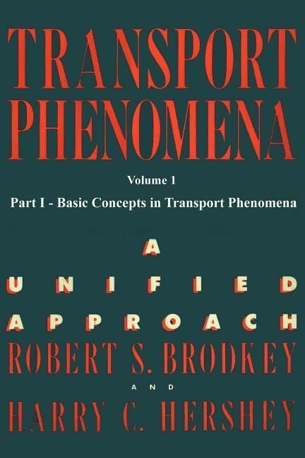 Transport Phenomena: A Unified Approach Vol. 1 als Taschenbuch