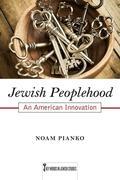 Jewish Peoplehood, Volume 6: An American Innovation
