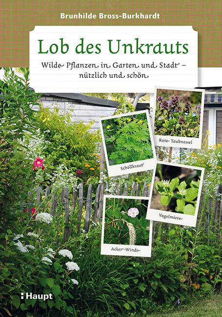 Lob des Unkrauts als Buch von Brunhilde Bross-B...