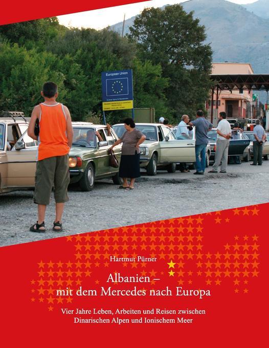 Albanien - Mit dem Mercedes nach Europa als Buc...