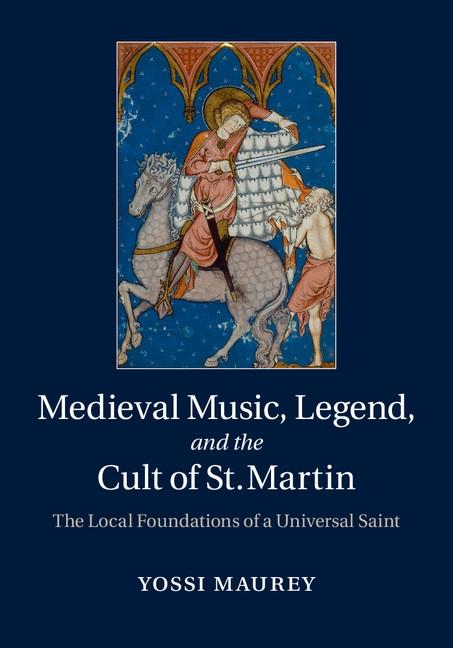 Medieval Music, Legend, and the Cult of St Mart...