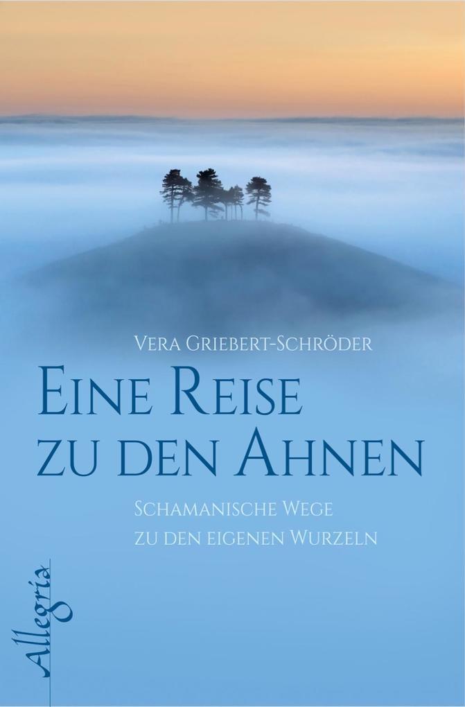 Eine Reise zu den Ahnen als Buch von Vera Grieb...