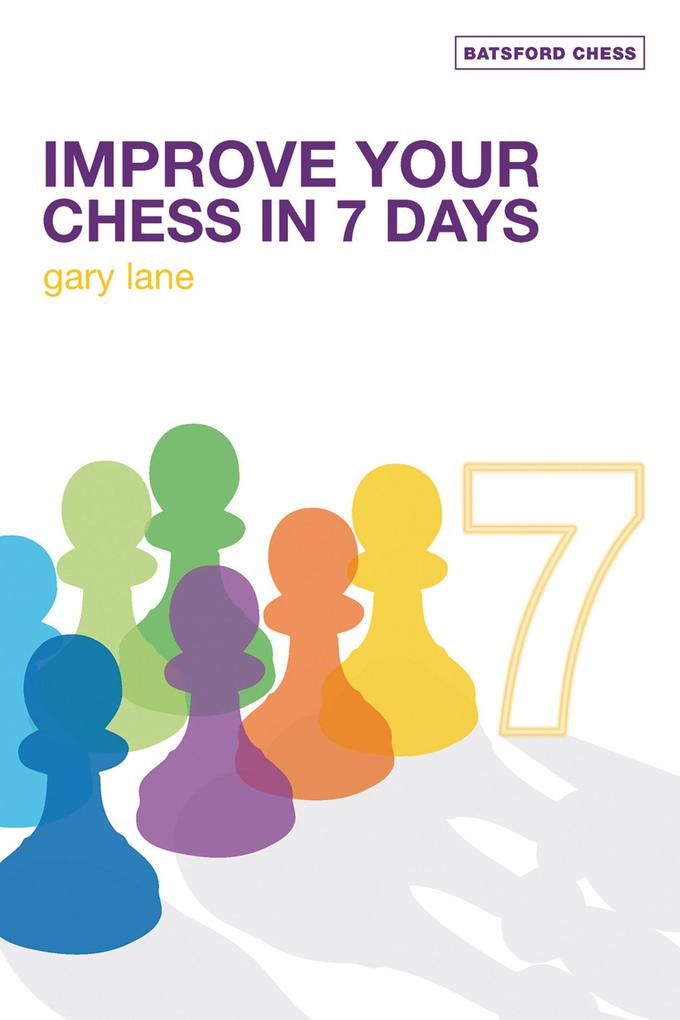 Improve Your Chess in 7 Days als eBook Download...