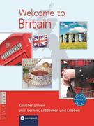 Welcome to Britain - Großbritannien zum Lernen, Entdecken und Erleben