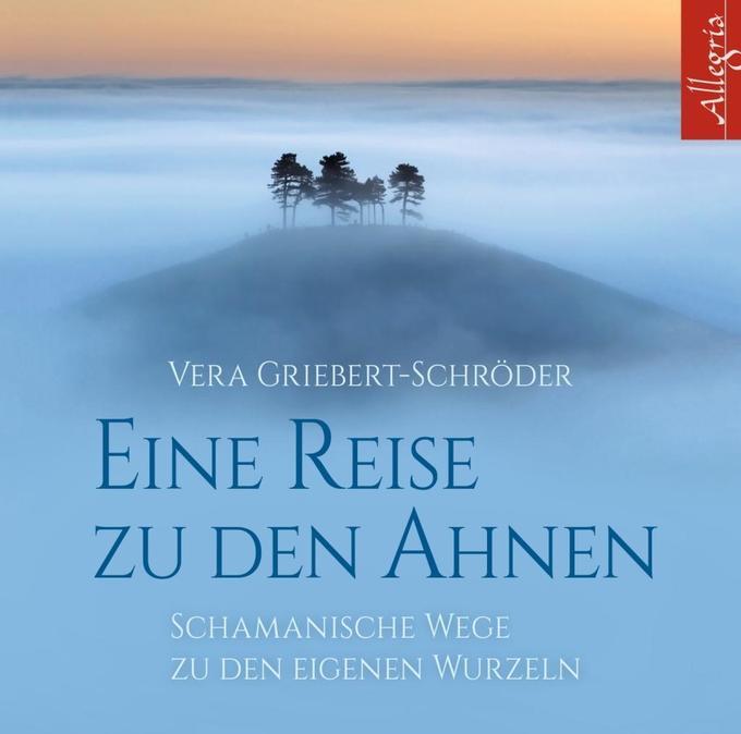 Eine Reise zu den Ahnen als Hörbuch CD von Vera...