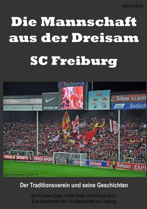 Die Mannschaft aus der Dreisam - SC Freiburg als Buch von Valentin Bürgi