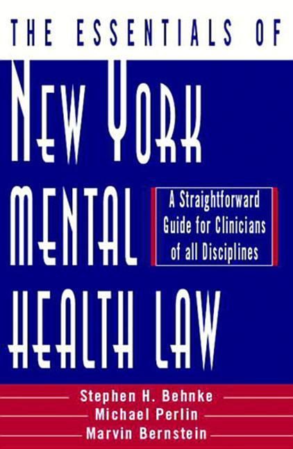 The Essentials of New York Mental Health Law: A Straightforward Guide for Clinicians of All Disciplines als Buch