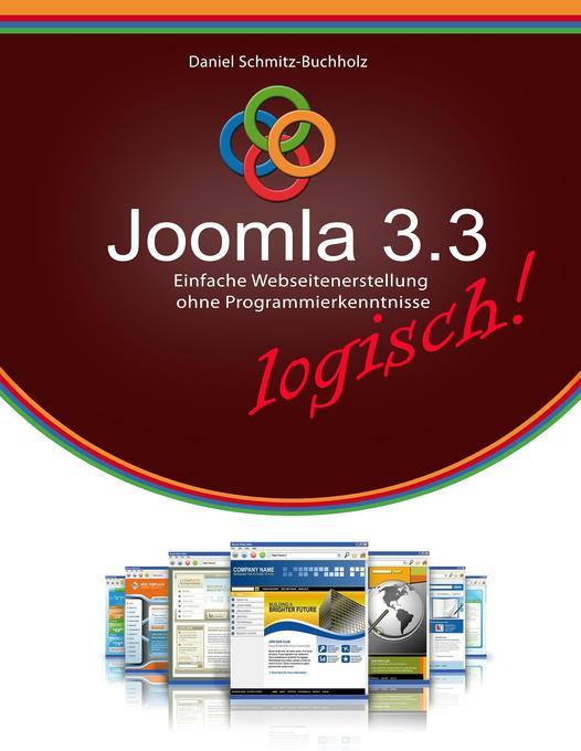 Joomla 3.3 logisch! als Buch von Daniel Schmitz...