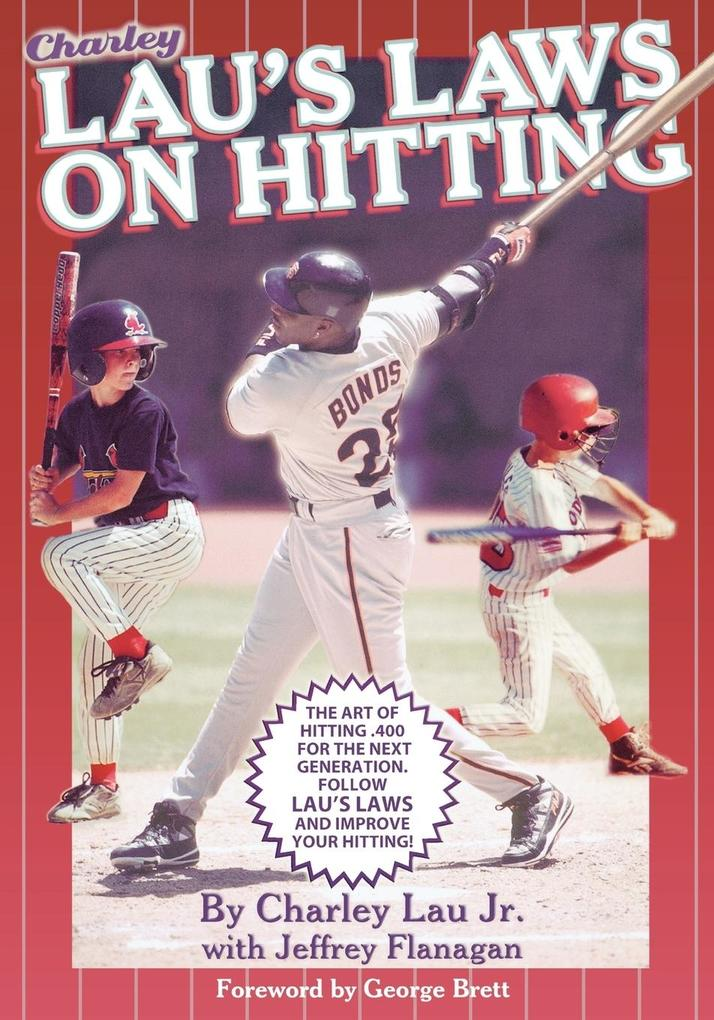Lau's Laws on Hitting: The Art of Hitting .400 for the Next Generation; Follow Lau's Laws and Improve Your Hitting! als Taschenbuch