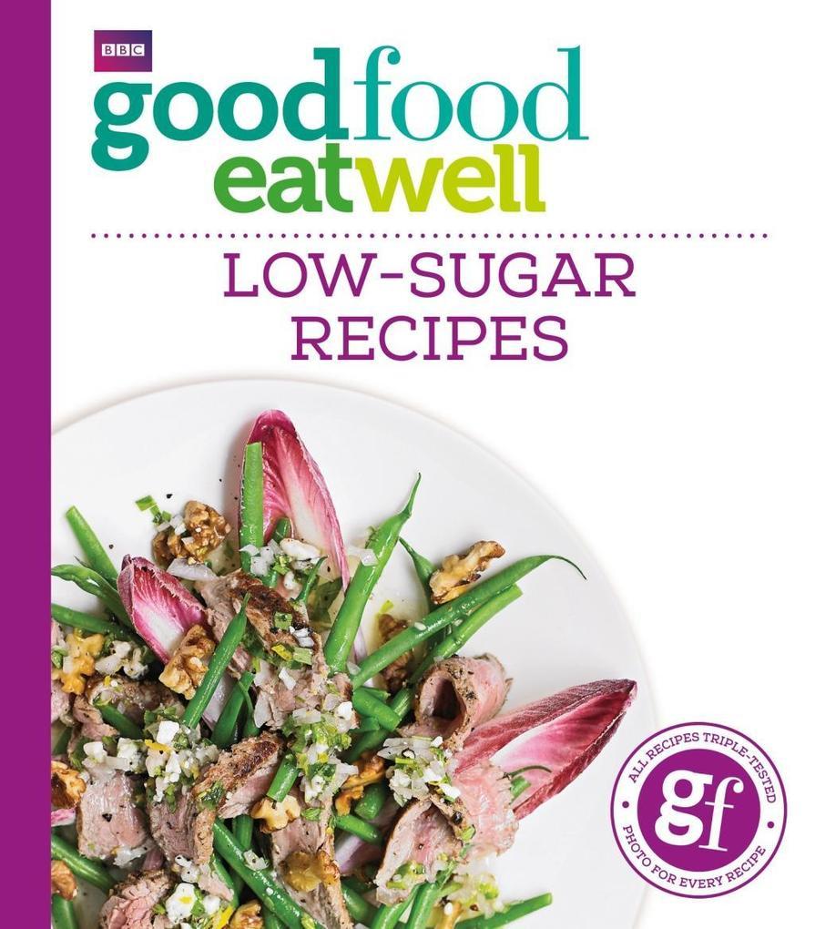 Good Food Eat Well: Low-Sugar Recipes als eBook...