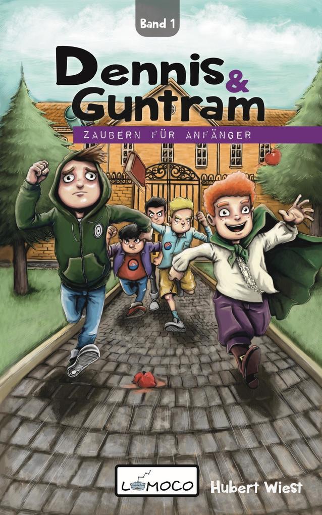 Dennis und Guntram - Zaubern für Anfänger (Band1) als eBook