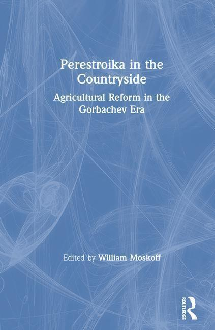 Perestroika in the Countryside: Agricultural Reform in the Gorbachev Era als Buch (gebunden)